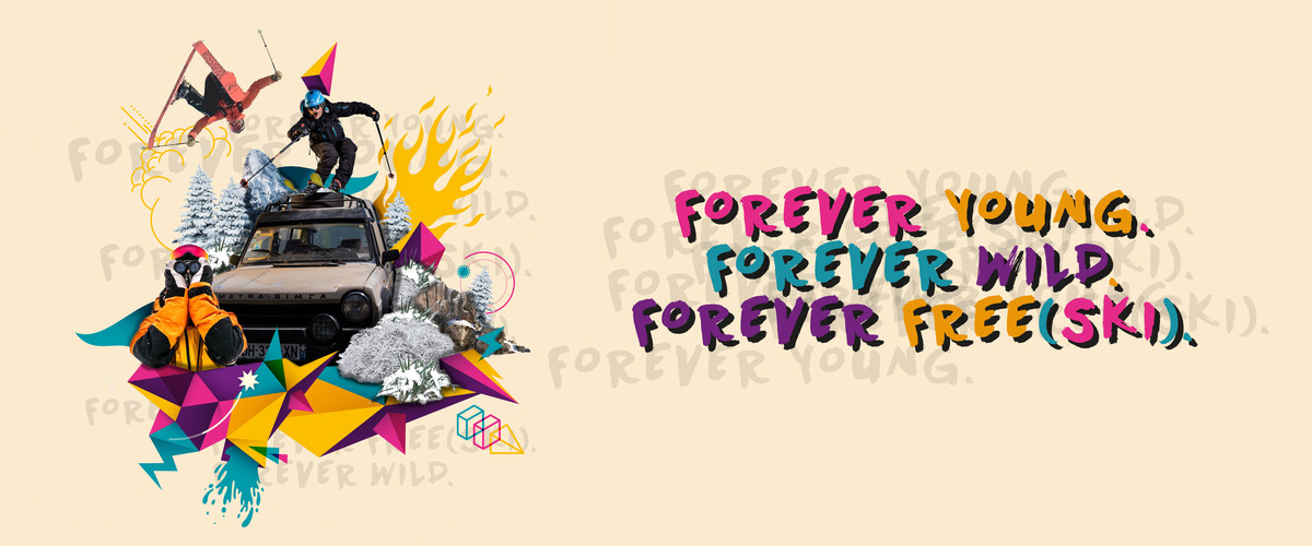 Forever Young.  Forever Wild.  Forever Free(Ski).
