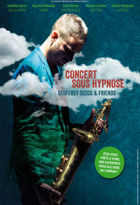 CONCERT SOUS HYPNOSE - GEOFFREY SECCO
