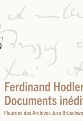 Ferdinand Hodler : documents inédits